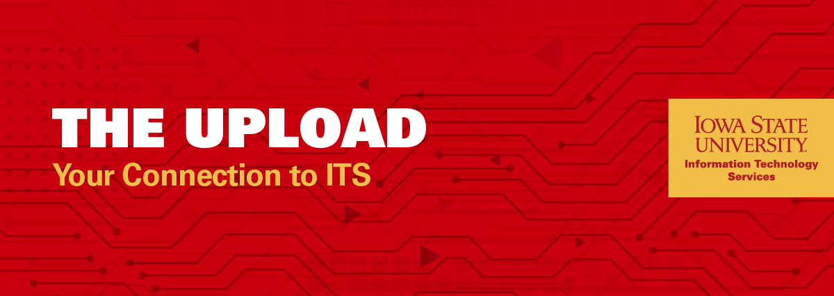 Red graphic with circuit board background, ITS wordmark and text The Upload, Your Connection to ITS